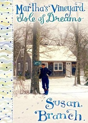 Martha's Vineyard Isle of Dreams by Susan Branch