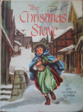 The Christmas Stove by Alta Halverson Seymour